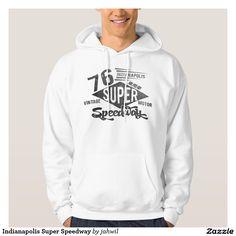 #indianapolis #hoody #speedway #cool #hoodies #grafikprod #zazzle Indianapolis Super Speedway Sweatshirts