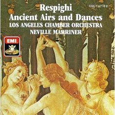 Respighi - Ancient Airs and Dances / Los Angeles Chamber Orchestra Marriner