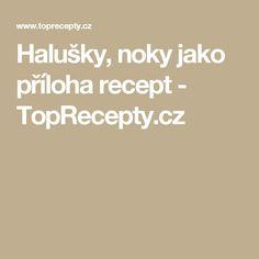 Halušky, noky jako  příloha recept - TopRecepty.cz