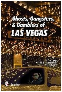 Ghosts, Gangsters, and Gamblers of Las Vegas $14.99. Wander the gardens of Bugsy Siegel's old stomping grounds, eat at the restaurant Liberace once owned and seems to still frequent today, or stare up at the top of the Stratosphere and try to imagine how anyone could ever jump. Enjoy this handy guide as you explore the city -- a city where the odds are good that a spirited lady luck will lure you back again and again.