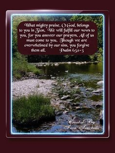 Bible Verse For Today, Bible Verses, Bible Forgiveness, Psalm 65, God Forgives, Vows, Prayers, Prayer, Scripture Verses