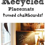 Recycled placemats to chalkboards