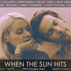 When The Sun Hits airs every Wednesday night on DKFM Shoegaze Radio at 10pm EST / 9pm CST / 7pm PST. Stream it live @ www.decayfm.com.  Check out the blog @ www.whenthesunhitsblog.blogspot.com  SET LIST IN COMMENTS.