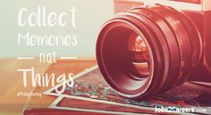 #FridayFeeling: Collect memories... | Jobs2Careers Advice