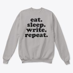 Products from fictiophilia Eat Sleep, Graphic Sweatshirt, T Shirt, Repeat, Writing, Sweatshirts, Quotes, How To Wear, Products