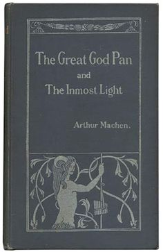 Arthur Machen, The Great God Pan, Il grande Dio Pan, John Lane Editions