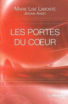 Portes du coeur(Les) par LABONTE, MARIE LISE*ANGEY, JÉRÔME