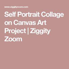 Self Portrait Collage on Canvas Art Project   Ziggity Zoom