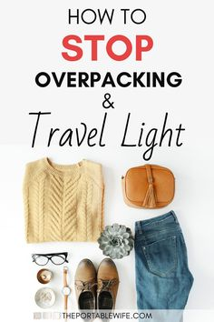 """Minimalist travel wardrobe flat lay with jeans, sweater, and accessories, with text overlay - """"how to stop overpacking and travel light"""". Light Packing List Airplane Essentials, Road Trip Essentials, Packing Tips For Vacation, Vacation Trips, Vacation Travel, Travel Wardrobe, Capsule Wardrobe, Buying First Home, Iceland Travel Tips"""