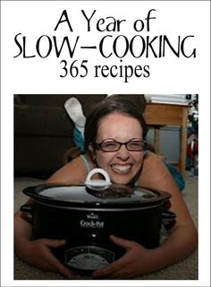 Stephanie O'Dea - An entire year of slow-cooker recipes, in order.  Alphabetic listing (over 600 recipes) - http://crockpot365.blogspot.com/2007/12/alphabetical-listing-of-recipes.html. Main page - http://stephanieodea.com/