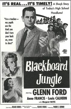 The Blackboard Jungle  (1955)  Glenn Ford   -  A new English teacher at a violent, unruly inner-city school is determined to do his job, despite resistance from both students and faculty.