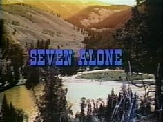 Seven Alone - Family Western Full Movie - YouTube