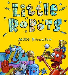 Wonderful book to introduce a lesson with a robot theme. Robot Classroom, Classroom Themes, Elementary Art Rooms, Art Lessons Elementary, Preschool Books, Preschool Activities, Esl, Summer Camp Themes, Robot Theme