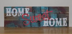 Reclaimed Pallet Wood Rustic Home Sweet Home Sign Turquoise Red Black Wood Pallet Signs, Pallet Art, Wood Pallets, Craft Show Ideas, Red Paint, Home Signs, Rustic Wood, Diy Home Decor, Sweet Home