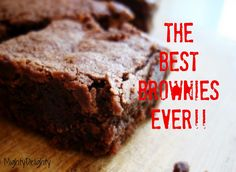 Mighty Delighty: The BEST Brownies ever....recipe
