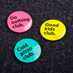 Club Buttons for www. Best Club, Product Design, Buttons, Philosophy, Merchandise Designs, Knots, Plugs