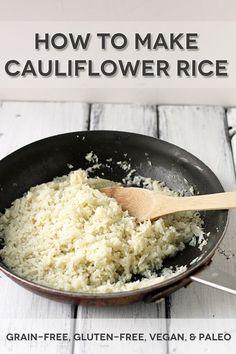 How to Make Grain-Free Cauliflower Rice (gluten-free, vegan, paleo)