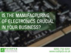 Is The Manufacturing of Electronics Crucial In Your Business? Printed Circuit Board, Latest Technology, 20 Years, Electronics, Business, Store, Business Illustration, Consumer Electronics