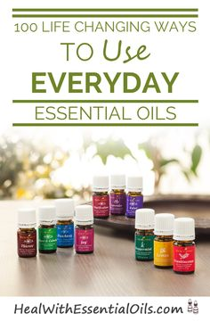 100 Life Changing Ways to Use Everyday Essential Oils