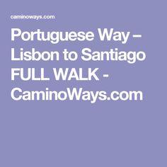 Portuguese Way – Lisbon to Santiago FULL WALK - CaminoWays.com