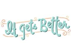 It Gets Better - Mary Kate McDevitt • Hand Lettering and Illustration