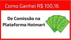 Como Ganhei R$ 100,16 de Comissão na Plataforma Hotmart - Atualizado