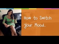 How to Switch Your Mood! - YouTube
