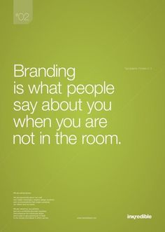 #Branding is what people say about you when you are not in a room #promoquotes
