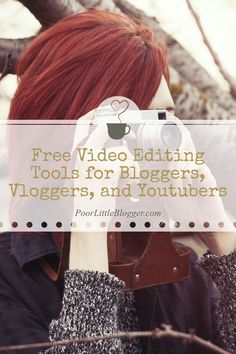 Free Video Editing Tools for Bloggers, Vloggers, + Youtubers From the Goto Site for the Modern Blogger, http://www.PoorLittleBlogger.com