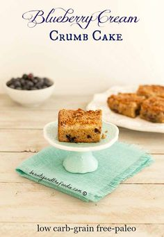 Blueberry Cream Crumb Cake- Grain free, low carb and paleo options. A yummy layered coffee crumb cake.