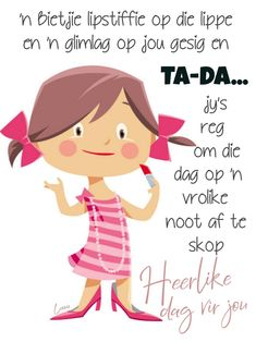 Lekker Dag, Goeie More, Afrikaans Quotes, Good Morning Wishes, Messages, Motivation, Words, Mornings, Amanda