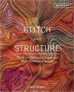 Stitch and Structure: Design and Technique in Two and Three-Dimensional Textiles: Amazon.de: Jean Draper: Fremdsprachige Bücher