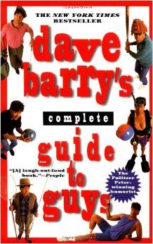 Dave Barry's Complete Guide to Guys by Dave Berry