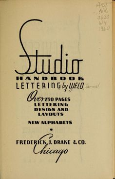 Studio handbook : lettering : over 250 pages, lettering, design and layouts, new alphabets by Welo, Samuel Published 1960 Topics Lettering, Alphabets