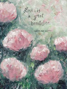 Love Is a Great Beautifier, Louisa May Alcott ART PRINT - Sweet Sequels Literature Quotes, Book Quotes, Custom Bookmarks, Book Pillow, Classic Quotes, Library Art, Louisa May Alcott, Book Sleeve, Quotes About Motherhood
