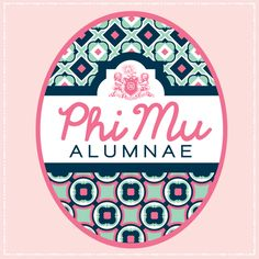 I am a Phi Mu Alumnae. Love Honor Truth!