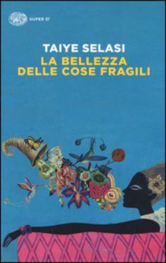 La #bellezza delle cose fragili edizione Einaudi  ad Euro 11.05 in #Einaudi #Narrativa straniera