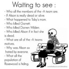 pll. waiting to see.. LOL!