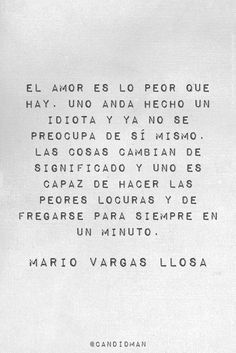Text Quotes, Love Quotes, Inspirational Quotes, Love Can, Peace And Love, Mario Varga Llosa, Mario Vargas, Poetic Justice, Special Quotes
