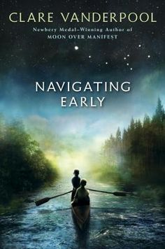 Navigating Early by Clare Vanderpool. An Appalachian Trail odyssey that begins in Maine in the 1940's.