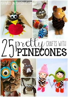 25 Pretty Pinecone Crafts for Preschoolers. Pinecones are so much fun to play with this time of year! Click now!