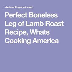 Perfect Boneless Leg of Lamb Roast Recipe, Whats Cooking America