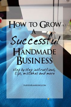 Sewing Craft Steps, tips, tricks and mistakes to avoid when starting and growing a handmade business - Rae Gun Ramblings - Get an honest look at this girl's etsy journey. Learn how to grow a successful handmade business