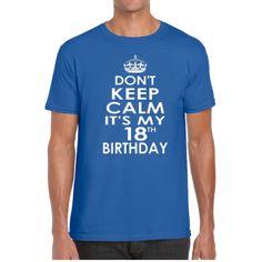 DON'T KEEP CALM IT'S MY 18TH BIRTHDAY (UNISEX TEES)
