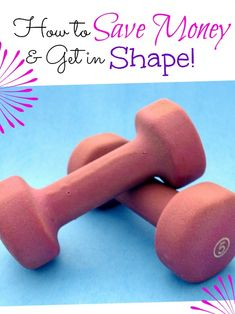 How to Save Money & Get in Shape for the New Year! Get Healthy with these DIY Tips!