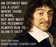 quotes - An optimist may see a light where there is none, but why must the pessimist always run to blow it out? Pessimistic Quotes, Happy Quotes, Life Quotes, Happiness Quotes, Cool Words, Wise Words, Favorite Quotes, Best Quotes, Lessons Learned