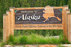 Welcome to Alaska - Hopefully someday I will get to see this sign myself.