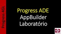 Totvs - Datasul - Treinamento Online (Gratuito): Progress 4GL - 0207 - Progress ADE - AppBuilder (L...