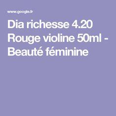 Dia richesse 4.20 Rouge violine 50ml - Beauté féminine