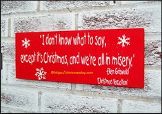 Funny Christmas gifts for Mom, Ellen Griswold quote, It's Christmas we're all in misery, Christmas Vacation mom christmas gift Griswold Christmas, Christmas Gifts For Mom, Christmas Quotes, Christmas Signs, Merry Christmas, Christmas Games, Christmas Projects, Christmas Stuff, Christmas Ideas